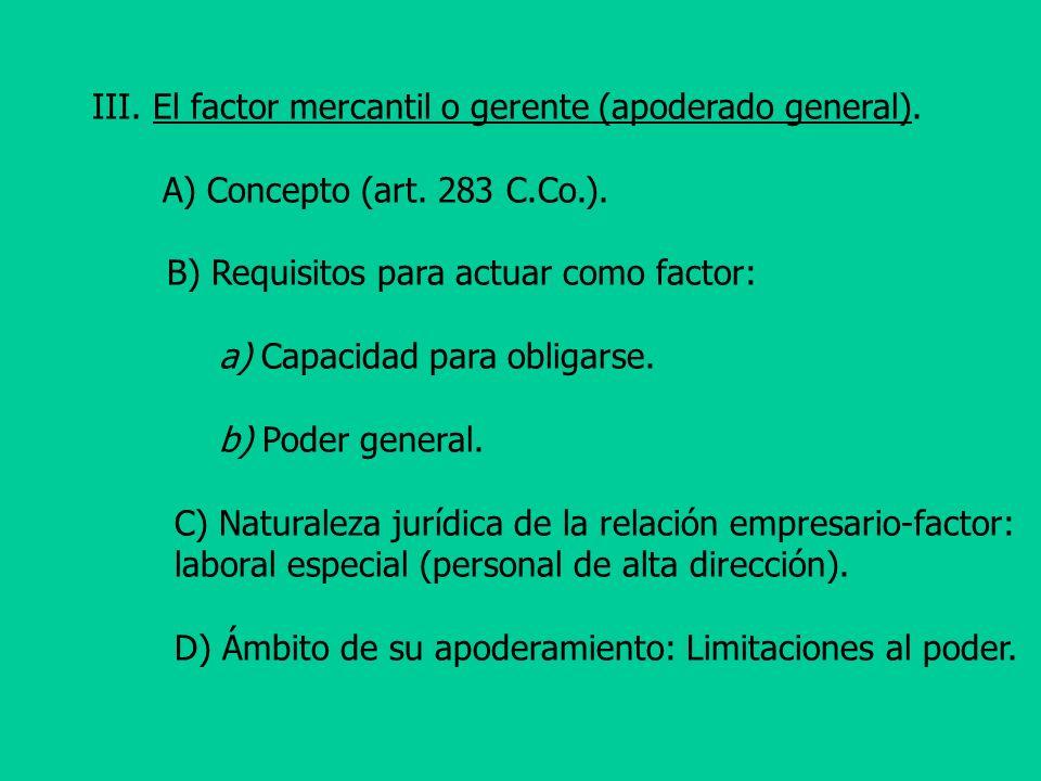 III. El factor mercantil o gerente (apoderado general).