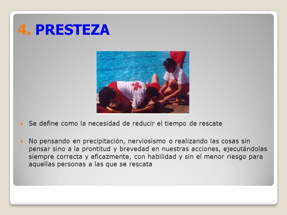 4. PRESTEZA Se define como la necesidad de reducir el tiempo de rescate.