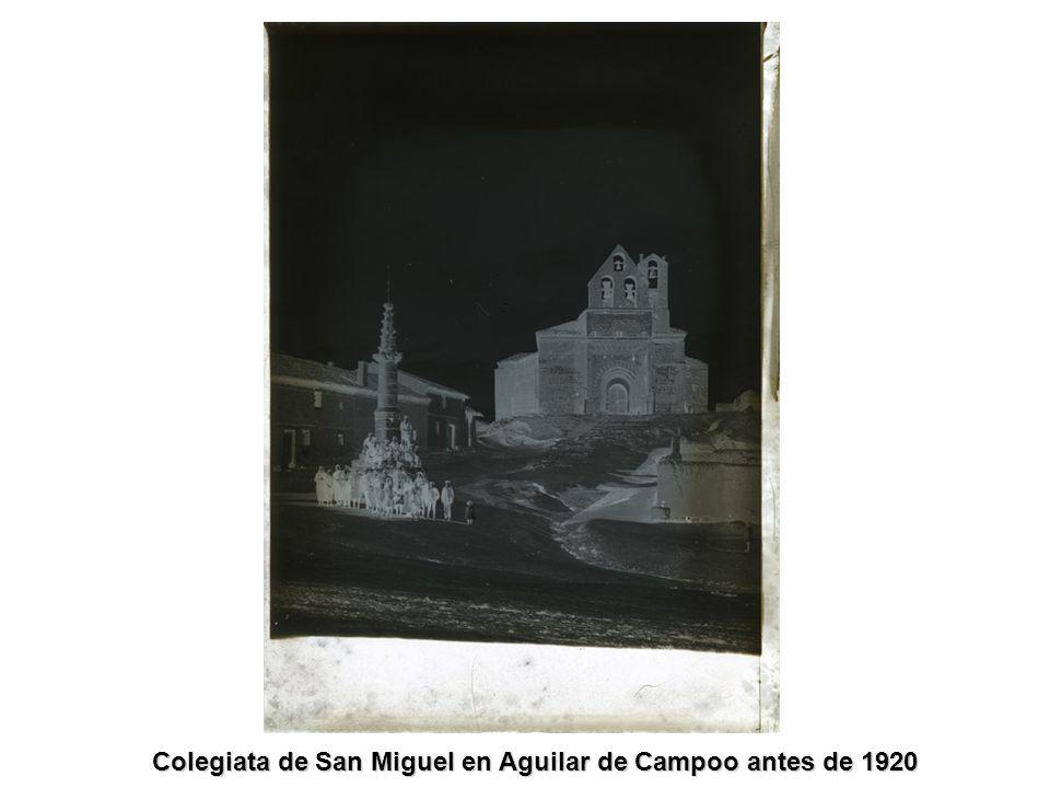 Colegiata de San Miguel en Aguilar de Campoo antes de 1920