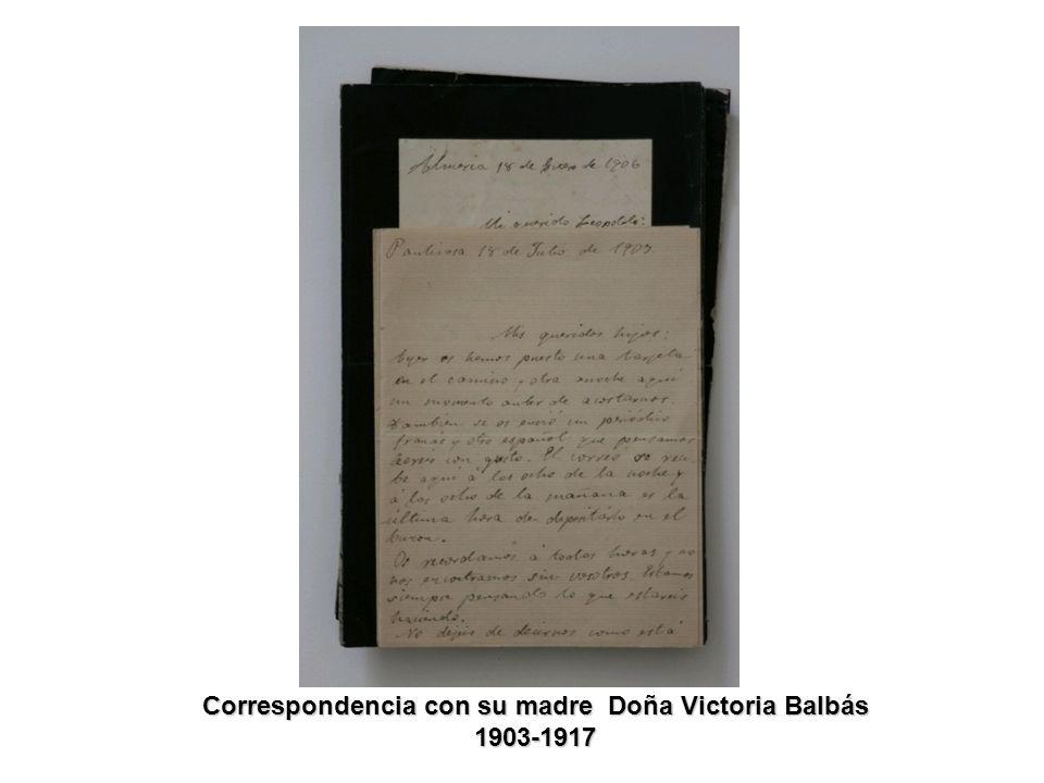 Correspondencia con su madre Doña Victoria Balbás 1903-1917