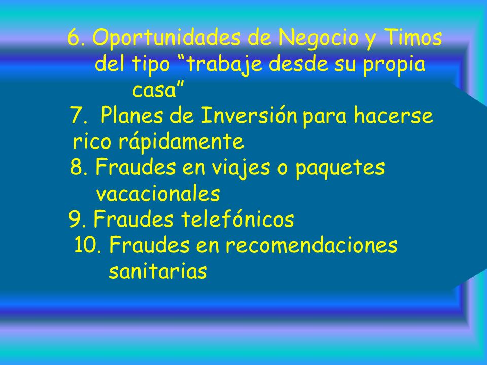 6. Oportunidades de Negocio y Timos