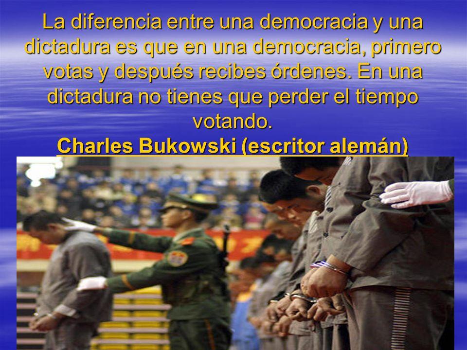 La diferencia entre una democracia y una dictadura es que en una democracia, primero votas y después recibes órdenes.