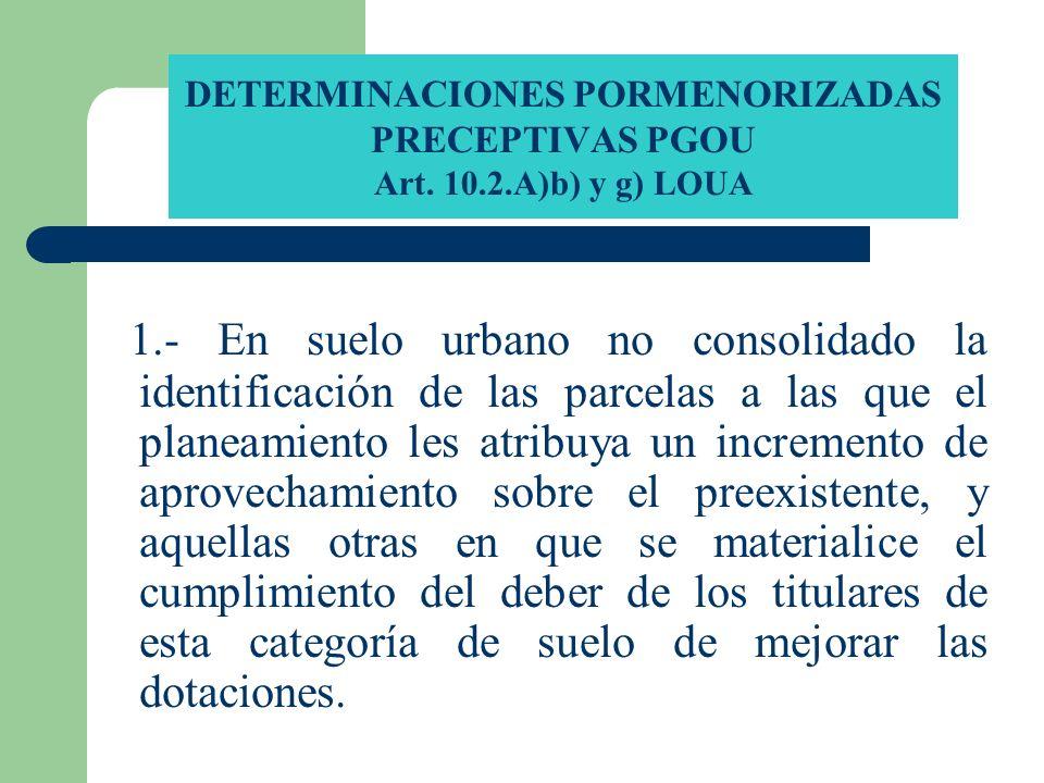 DETERMINACIONES PORMENORIZADAS PRECEPTIVAS PGOU Art. 10. 2