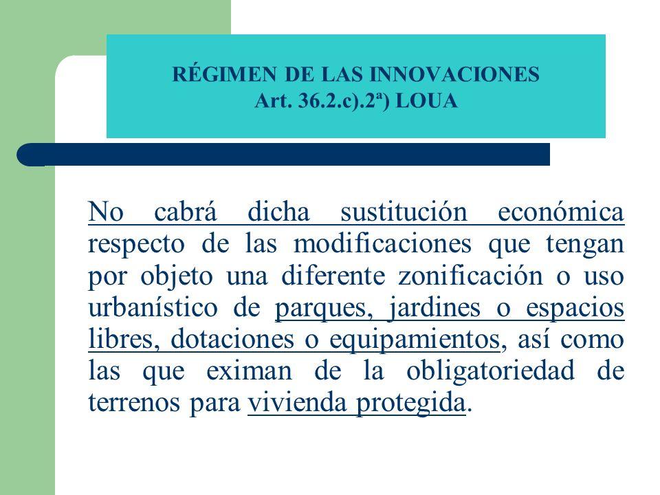 RÉGIMEN DE LAS INNOVACIONES Art. 36.2.c).2ª) LOUA