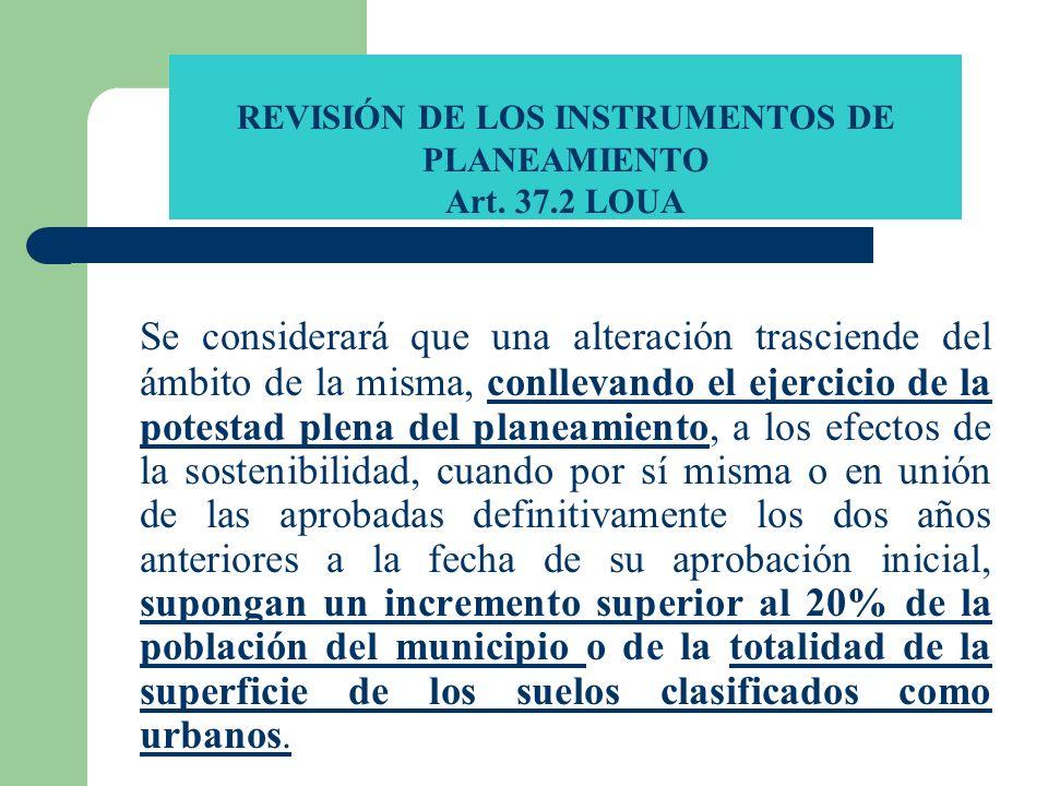 REVISIÓN DE LOS INSTRUMENTOS DE PLANEAMIENTO Art. 37.2 LOUA
