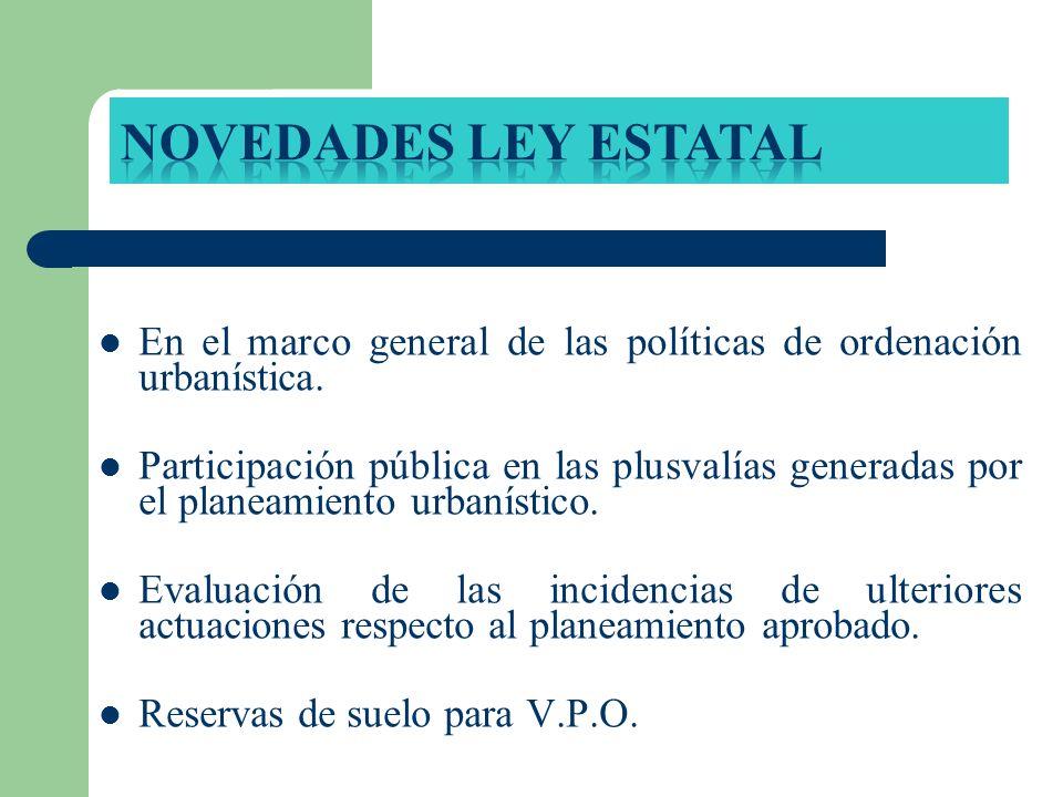 Novedades ley estatal En el marco general de las políticas de ordenación urbanística.