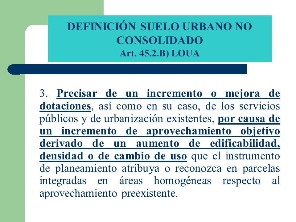 DEFINICIÓN SUELO URBANO NO CONSOLIDADO Art. 45.2.B) LOUA