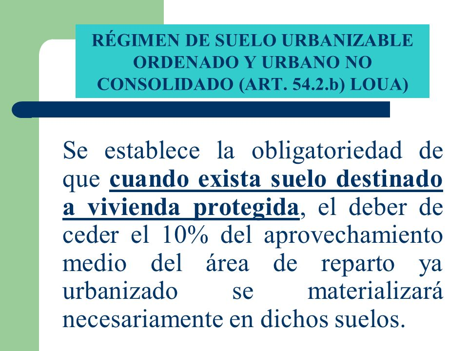 RÉGIMEN DE SUELO URBANIZABLE ORDENADO Y URBANO NO CONSOLIDADO (ART. 54