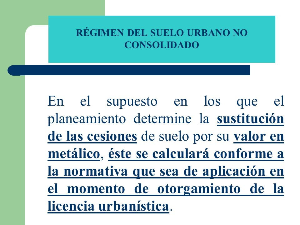 RÉGIMEN DEL SUELO URBANO NO CONSOLIDADO