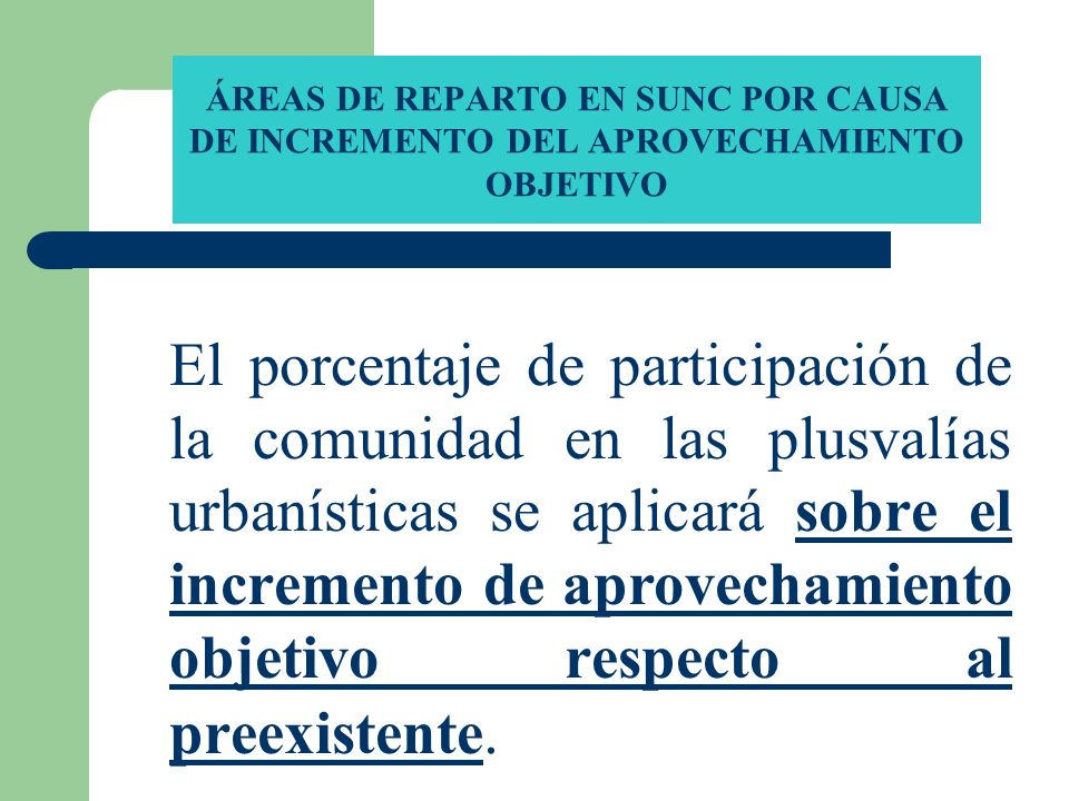 ÁREAS DE REPARTO EN SUNC POR CAUSA DE INCREMENTO DEL APROVECHAMIENTO OBJETIVO
