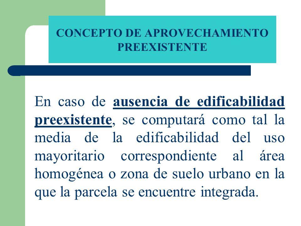 CONCEPTO DE APROVECHAMIENTO PREEXISTENTE