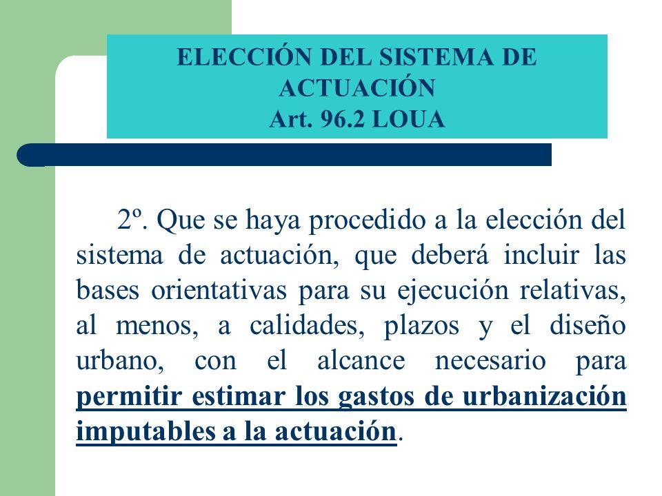 ELECCIÓN DEL SISTEMA DE ACTUACIÓN Art. 96.2 LOUA