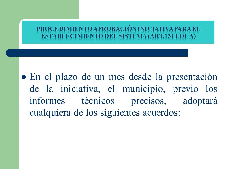 PROCEDIMIENTO APROBACIÓN INICIATIVA PARA EL ESTABLECIMIENTO DEL SISTEMA (ART.131 loua)