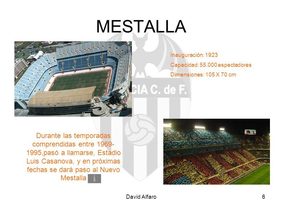 MESTALLA Inauguración: 1923. Capacidad: 55.000 espectadores. Dimensiones: 105 X 70 cm.