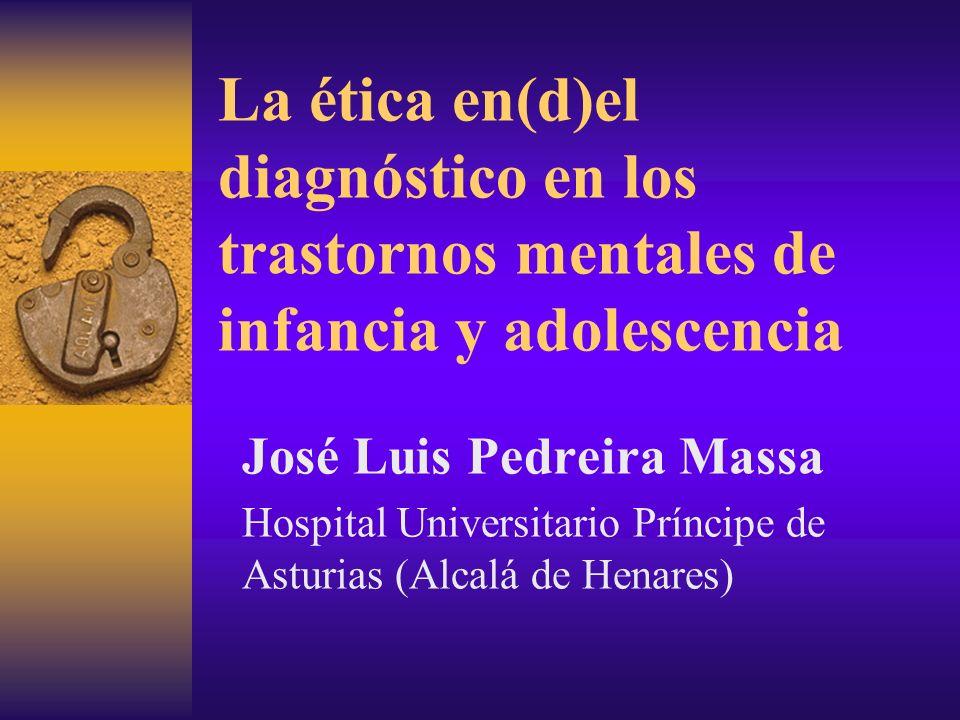 La ética en(d)el diagnóstico en los trastornos mentales de infancia y adolescencia