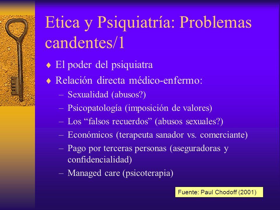 Etica y Psiquiatría: Problemas candentes/1