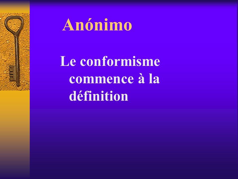 Anónimo Le conformisme commence à la définition