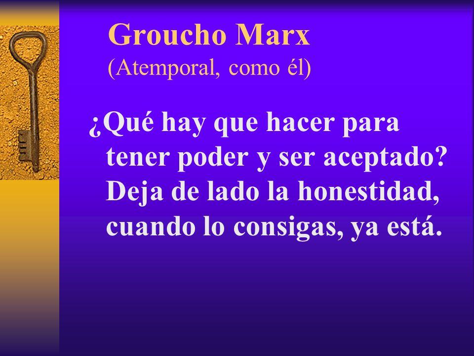 Groucho Marx (Atemporal, como él)