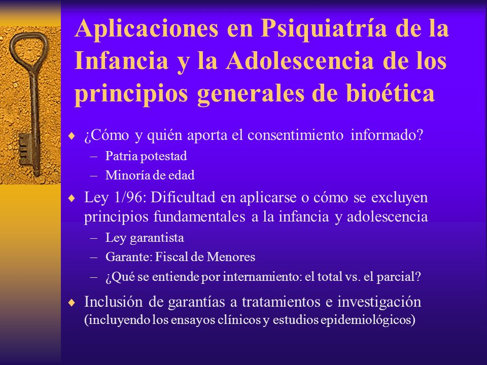 Aplicaciones en Psiquiatría de la Infancia y la Adolescencia de los principios generales de bioética
