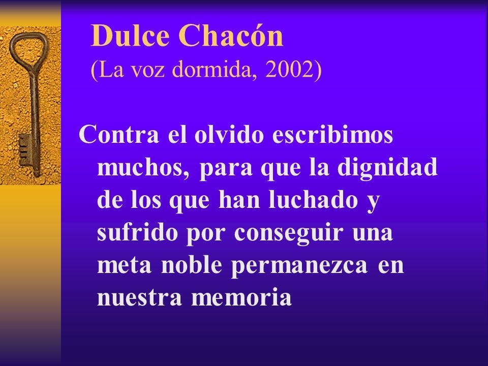 Dulce Chacón (La voz dormida, 2002)