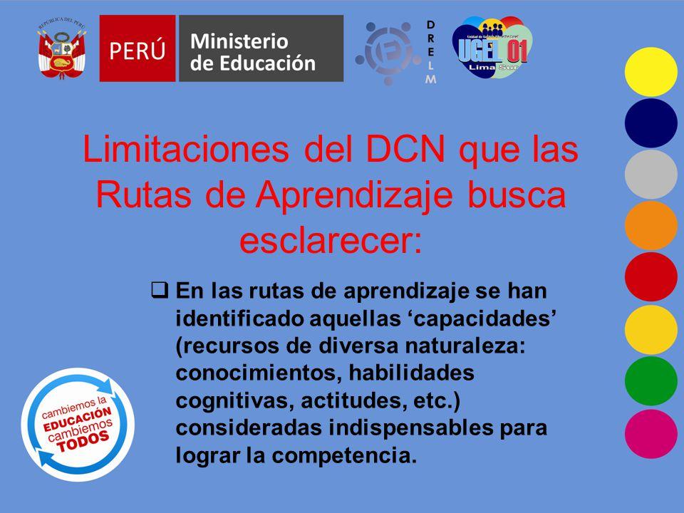 Limitaciones del DCN que las Rutas de Aprendizaje busca esclarecer: