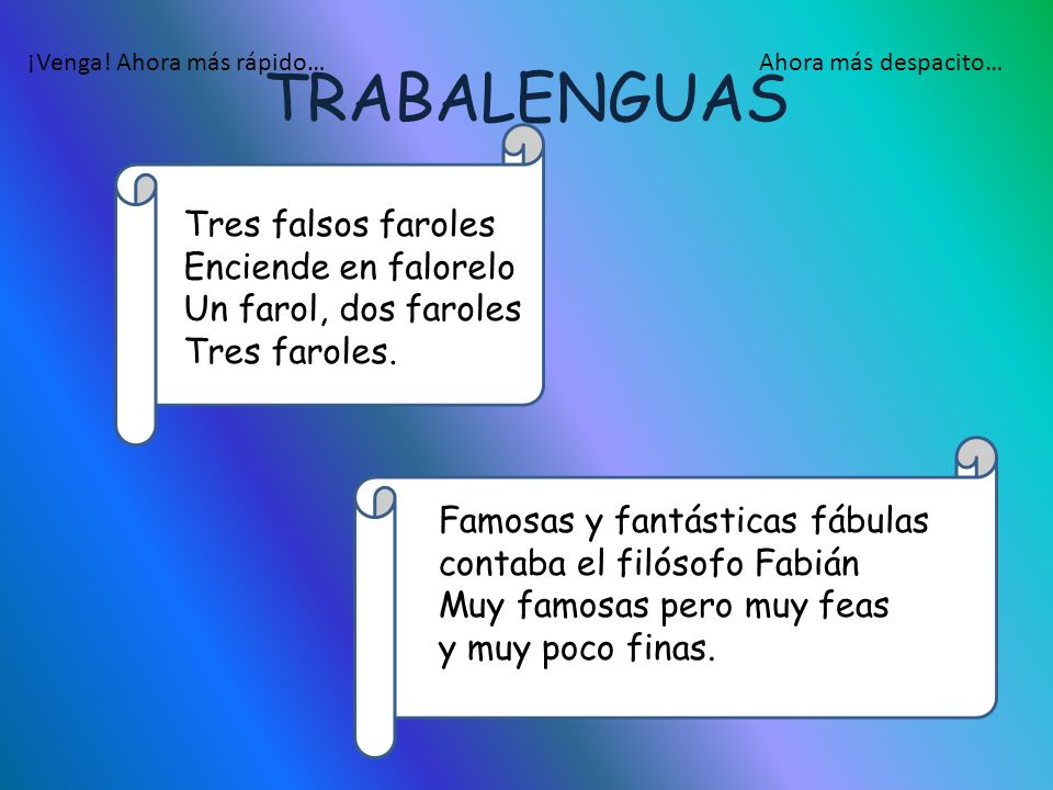 TRABALENGUAS Tres falsos faroles Enciende en falorelo