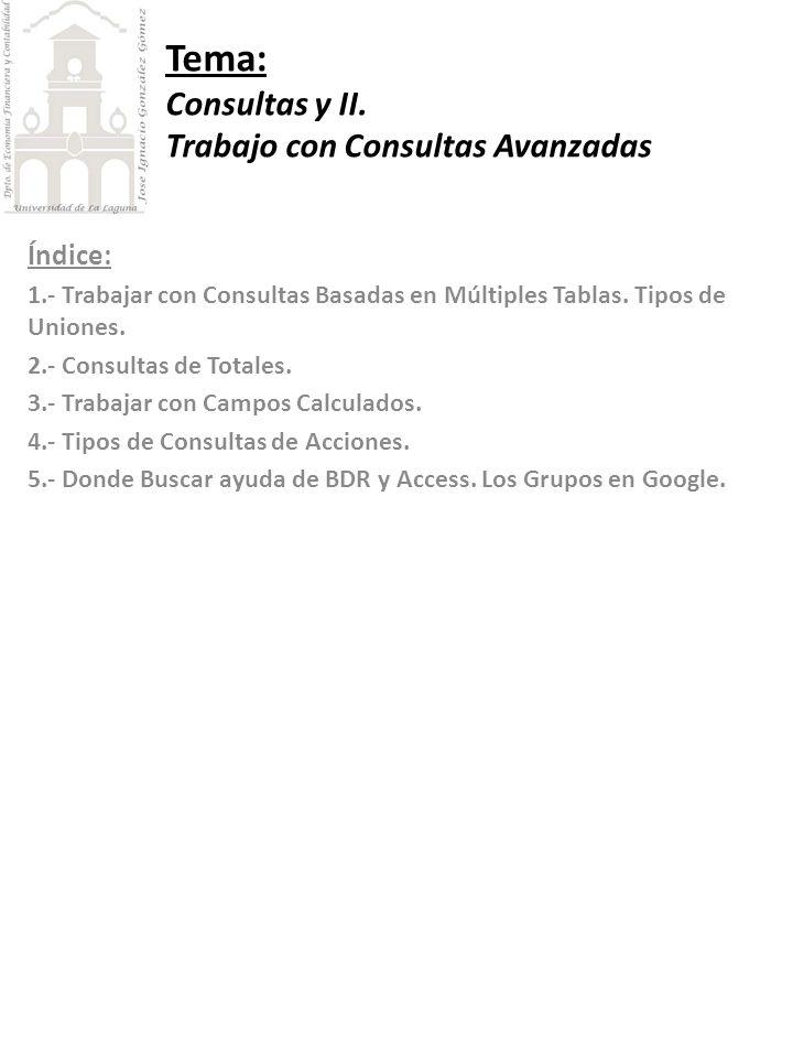 Tema: Consultas y II. Trabajo con Consultas Avanzadas