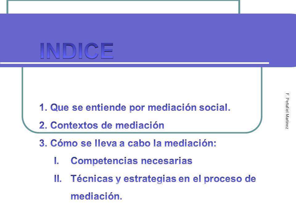 INDICE Que se entiende por mediación social. Contextos de mediación