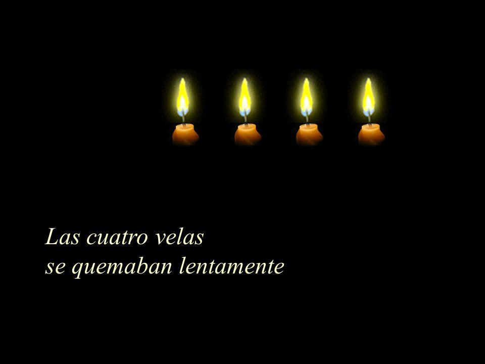 Las cuatro velas se quemaban lentamente