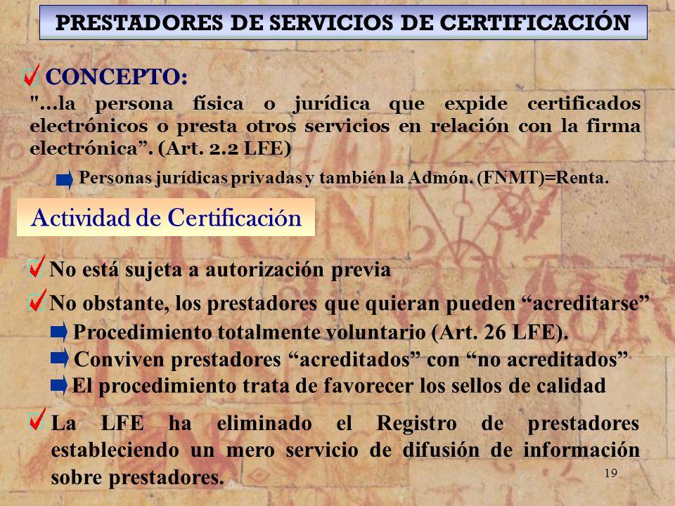 PRESTADORES DE SERVICIOS DE CERTIFICACIÓN Actividad de Certificación