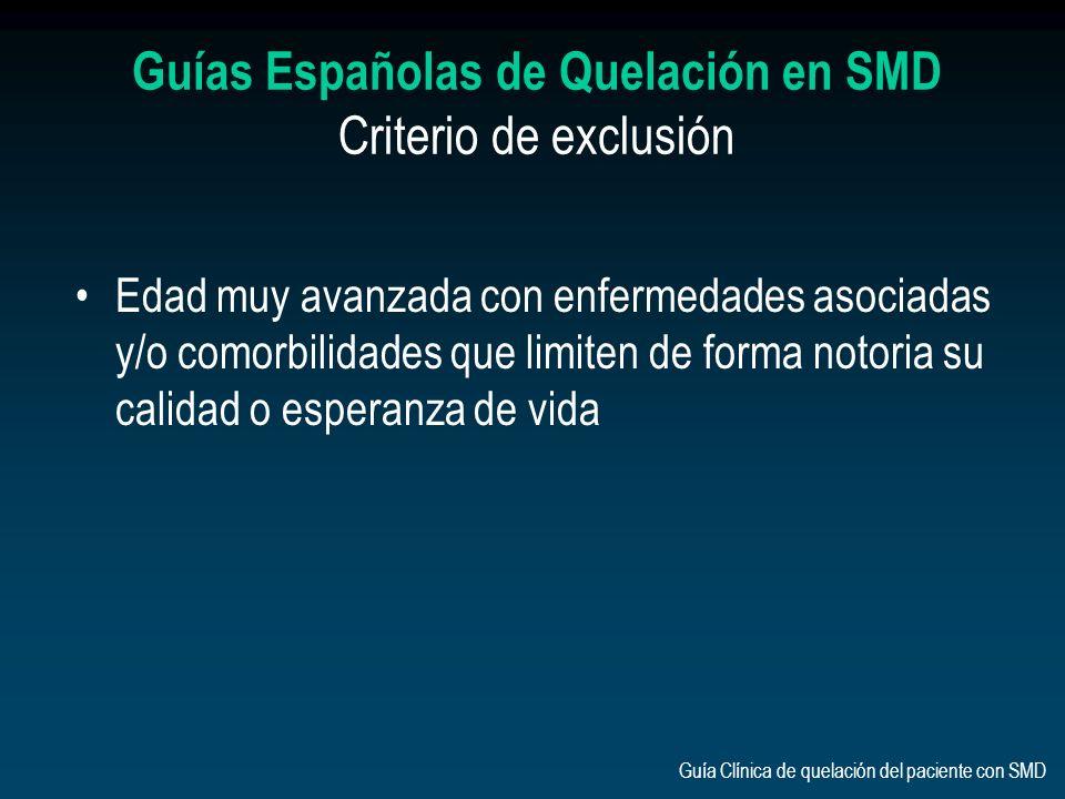 Guías Españolas de Quelación en SMD Criterio de exclusión