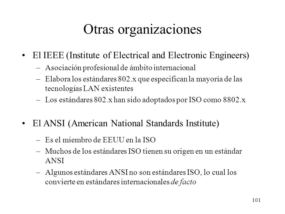 Otras organizacionesEl IEEE (Institute of Electrical and Electronic Engineers) Asociación profesional de ámbito internacional.