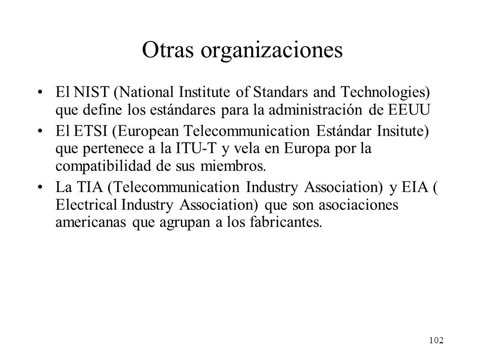 Otras organizaciones El NIST (National Institute of Standars and Technologies) que define los estándares para la administración de EEUU.