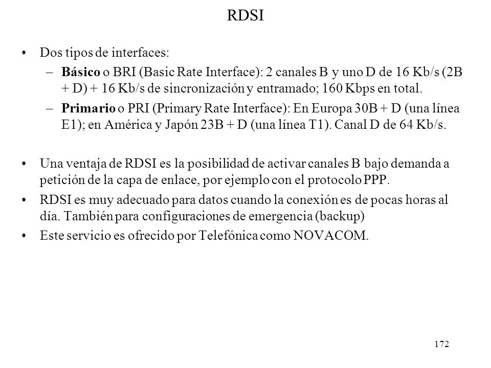 RDSI Dos tipos de interfaces: