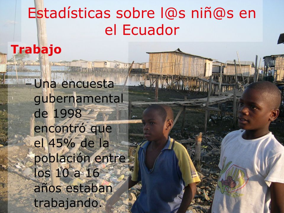Estadísticas sobre l@s niñ@s en el Ecuador