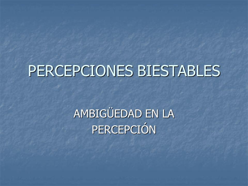 PERCEPCIONES BIESTABLES