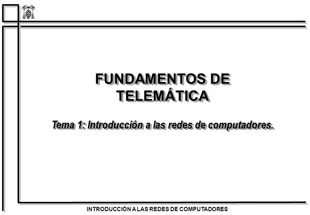 Tema 1: Introducción a las redes de computadores.