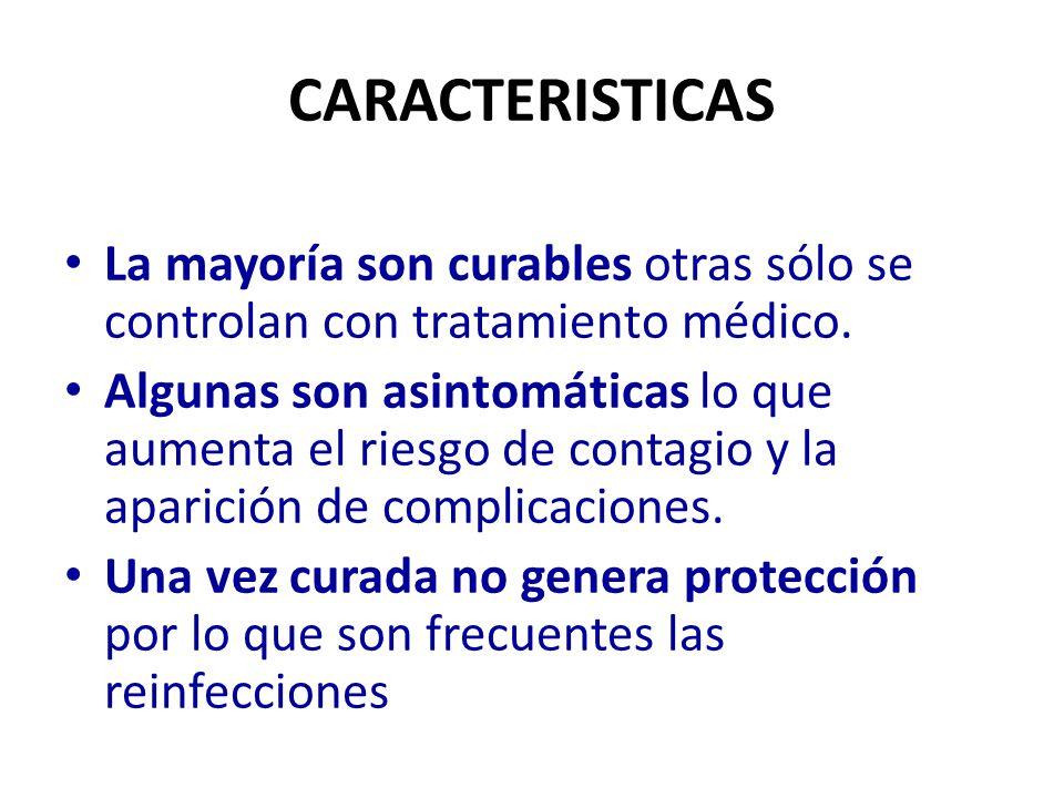 CARACTERISTICAS La mayoría son curables otras sólo se controlan con tratamiento médico.