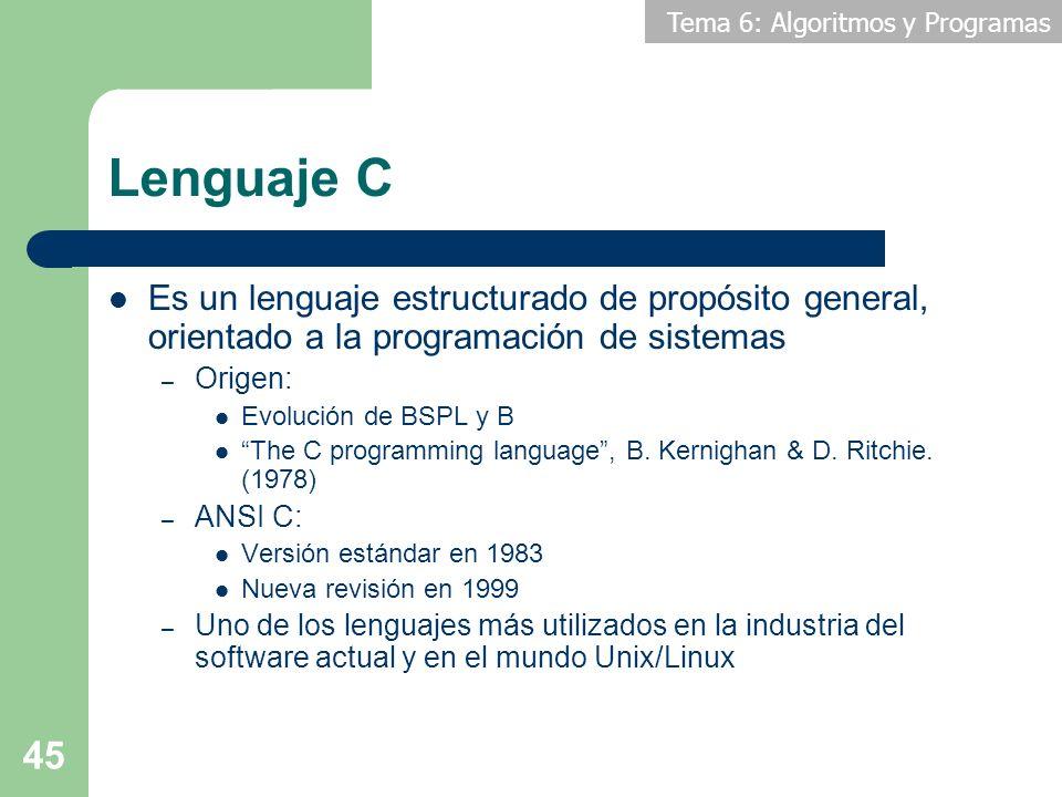 Lenguaje C Es un lenguaje estructurado de propósito general, orientado a la programación de sistemas.