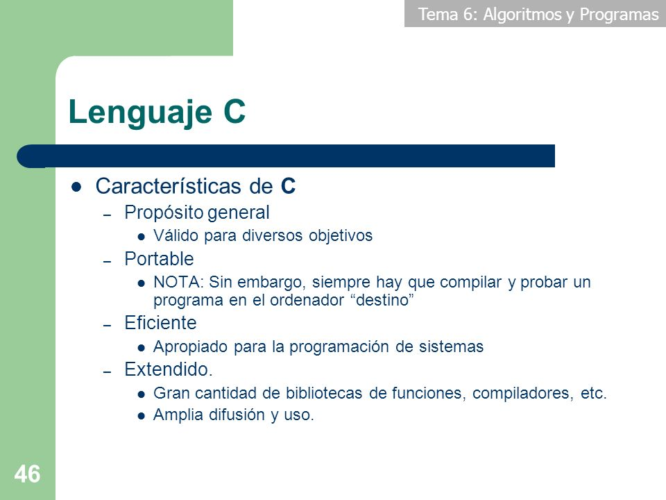 Lenguaje C Características de C Propósito general Portable Eficiente