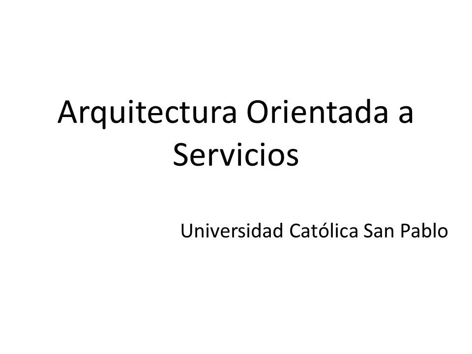 Arquitectura orientada a servicios ppt descargar for Arquitectura orientada a servicios