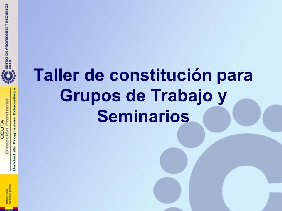 Taller de constitución para Grupos de Trabajo y Seminarios