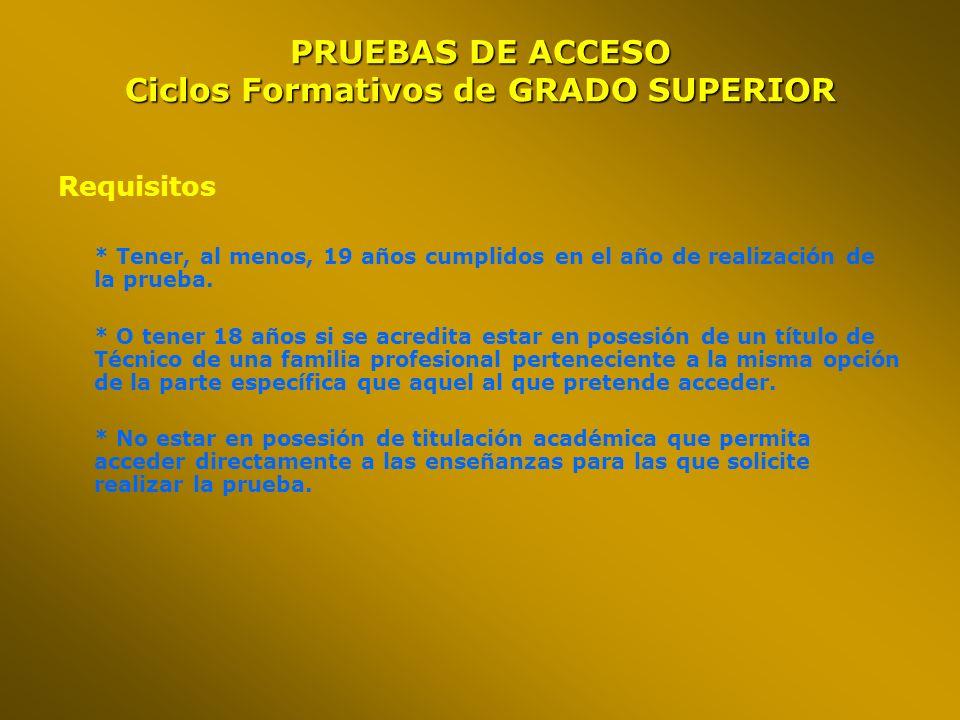 PRUEBAS DE ACCESO Ciclos Formativos de GRADO SUPERIOR