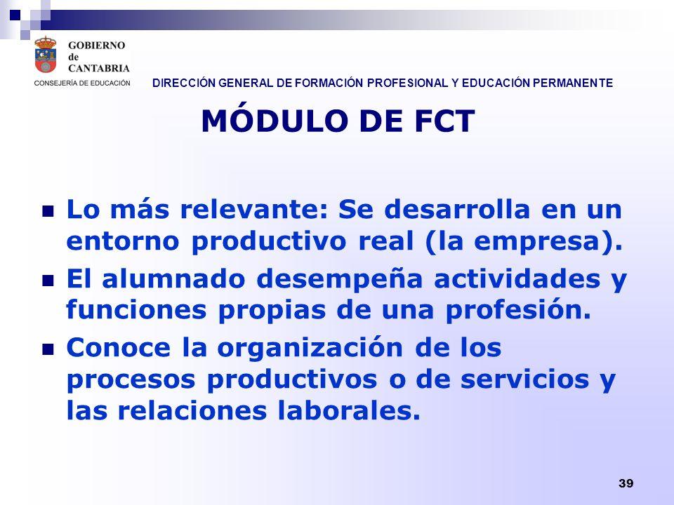 MÓDULO DE FCT Lo más relevante: Se desarrolla en un entorno productivo real (la empresa).
