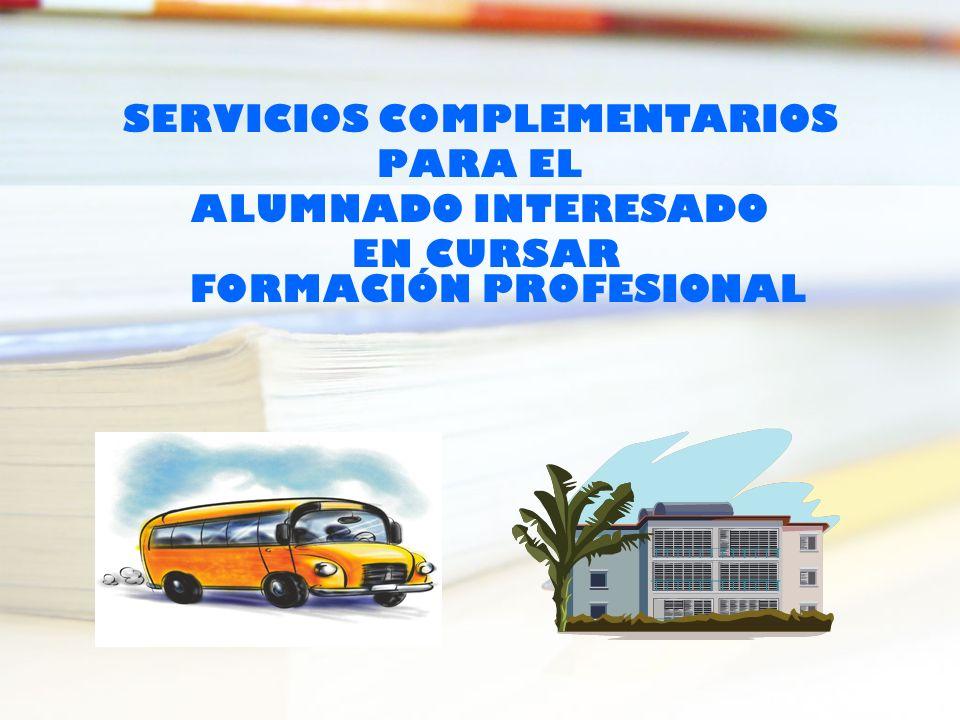 SERVICIOS COMPLEMENTARIOS EN CURSAR FORMACIÓN PROFESIONAL