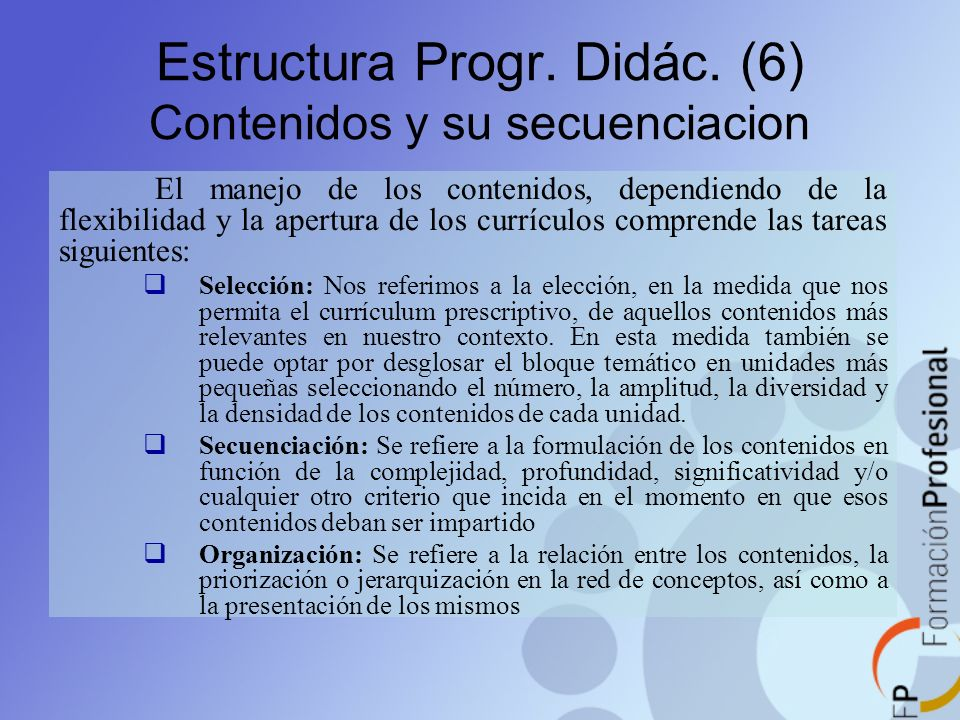 Estructura Progr. Didác. (6) Contenidos y su secuenciacion