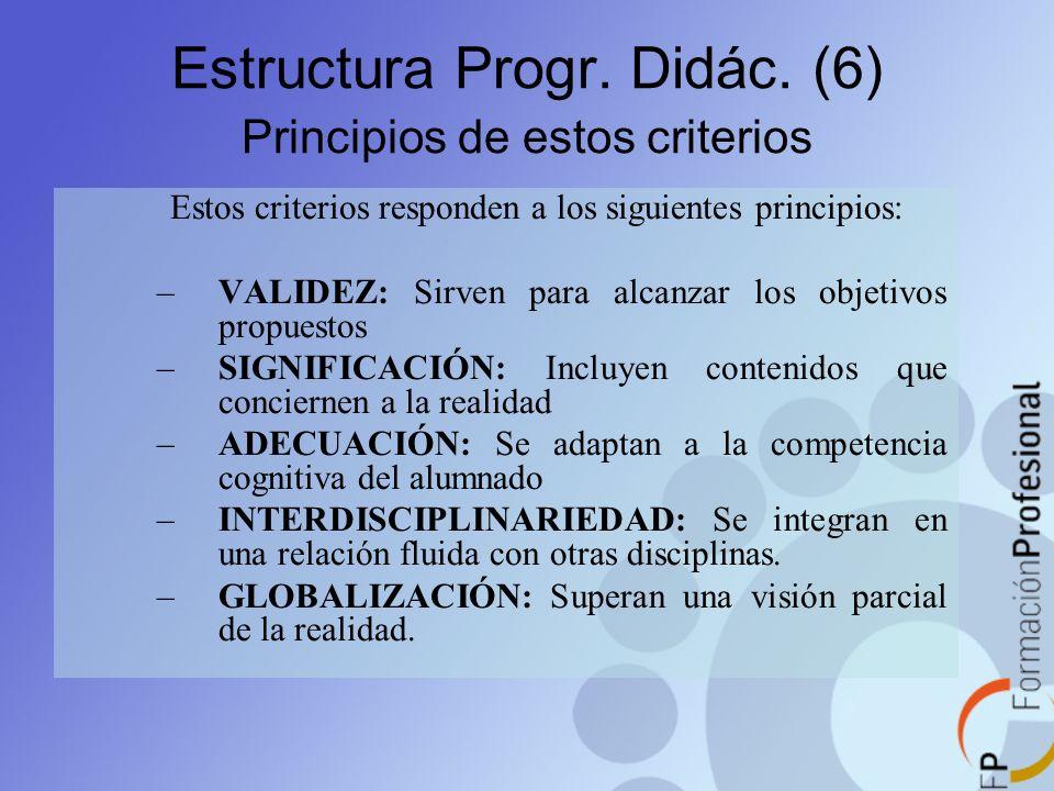Estructura Progr. Didác. (6) Principios de estos criterios