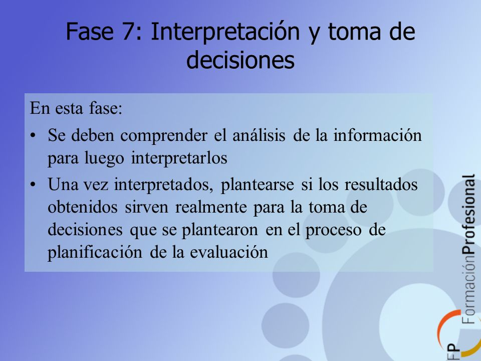 Fase 7: Interpretación y toma de decisiones