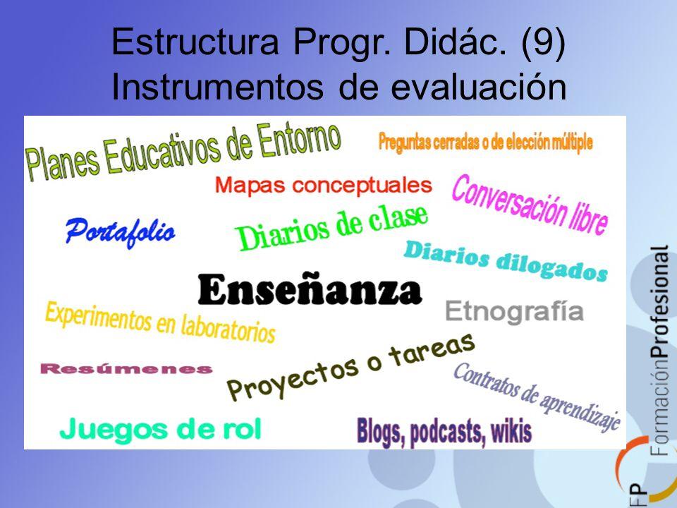 Estructura Progr. Didác. (9) Instrumentos de evaluación