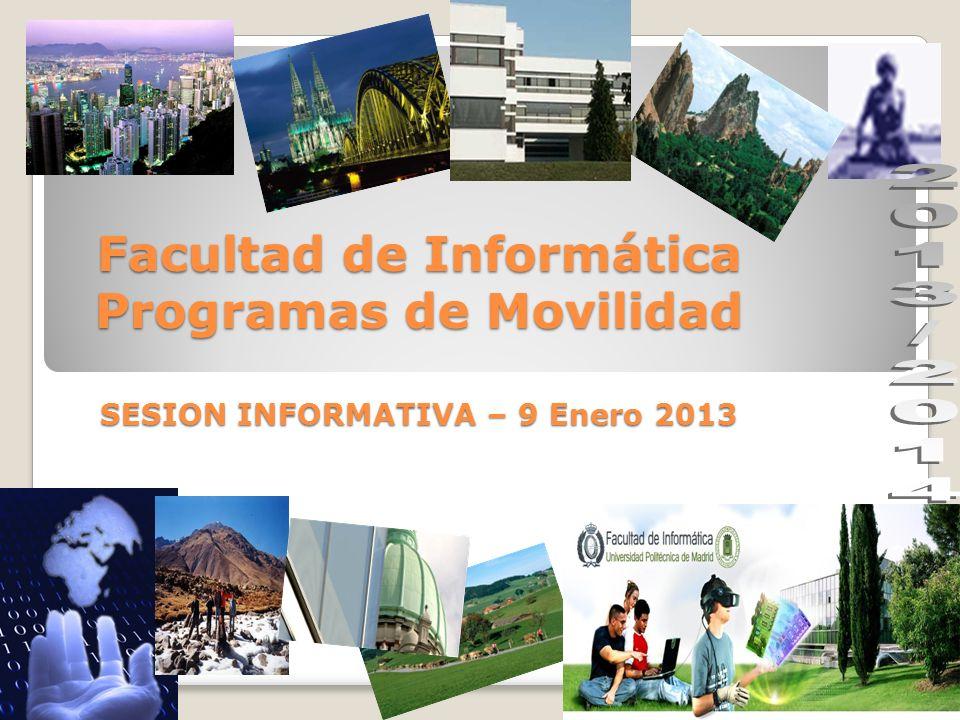 Facultad de Informática Programas de Movilidad SESION INFORMATIVA – 9 Enero 2013